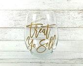 Treat Yo Self Wine Glass//Customized Stemless Wine Class//Personalized Wine Glass//Birthday Gift//Parks and Recreation//Funny Wine Glass