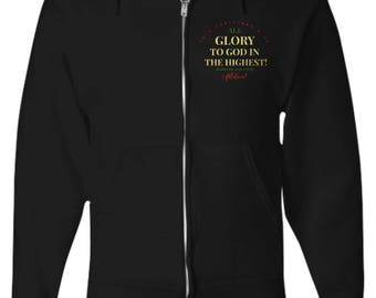 """Christian Gift Idea! Zip-up Hoodie -""""This Christmas Give All Glory to God in the Highest...""""- Adult Sizes - 5 BEAUTIFUL COLORS!"""