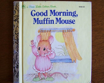 Good Morning Muffin Mouse by Lawrence Di Fiori- First Little Golden Book - Children's Book
