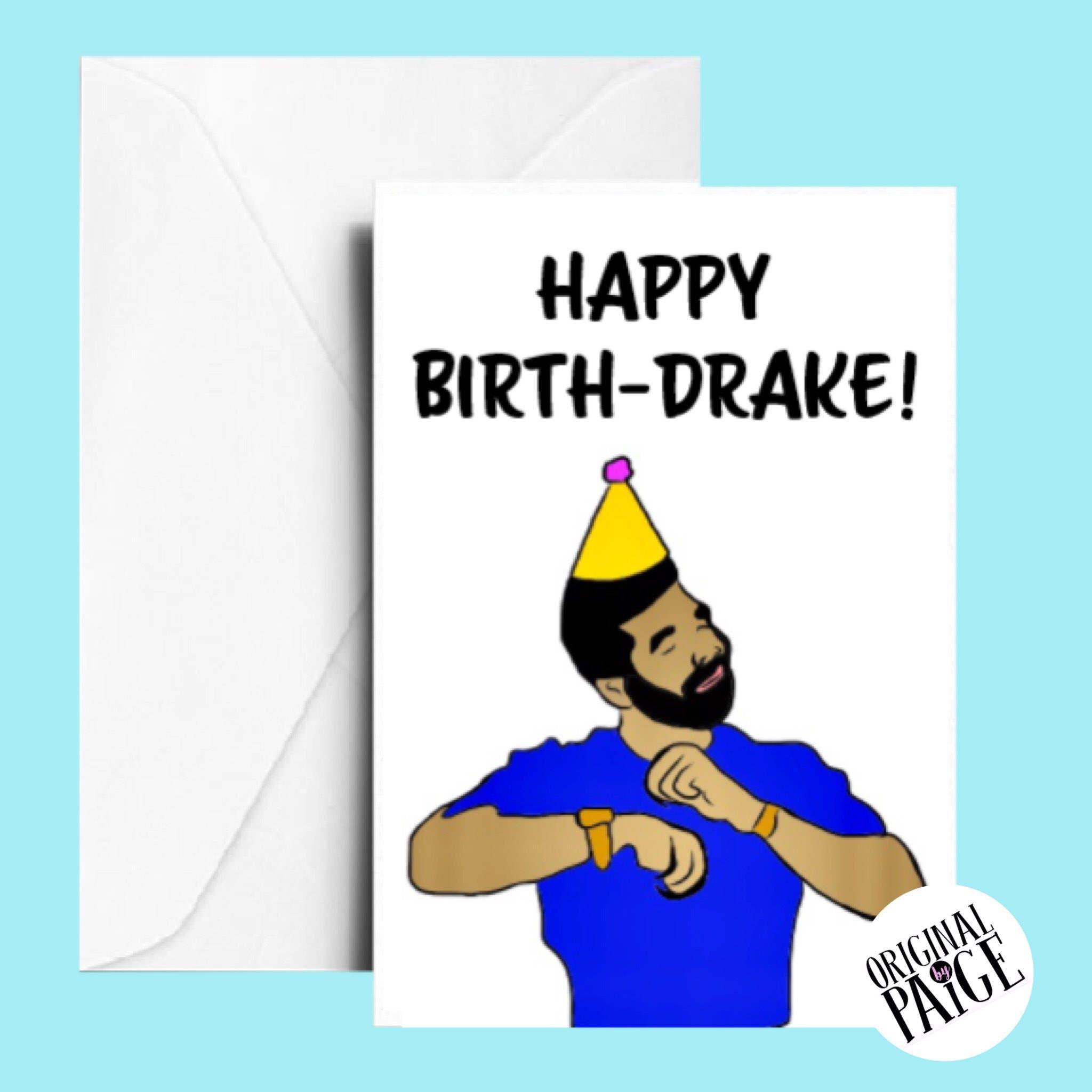 Drake Birthday card – Drake Birthday Card
