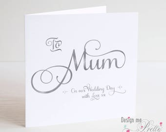 Luxury TO MUM on our Wedding Day card - with Love