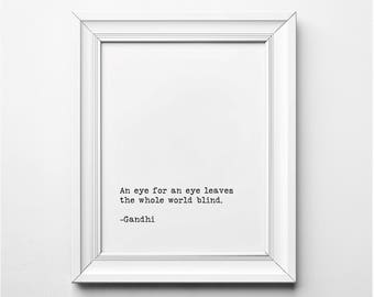 Mahatma Gandhi Quote, An Eye for an Eye Leaves the Whole World Blind Quote , Gandhi Literary Art Print, Printable Quote, Printable Art