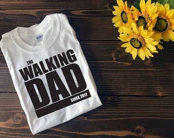 The Walking Dad | Custom Date | Father's Day Gift | Custom T Shirt | Create Your Own T Shirt | Custom Sayings | Graphic Tees | T Shirts |