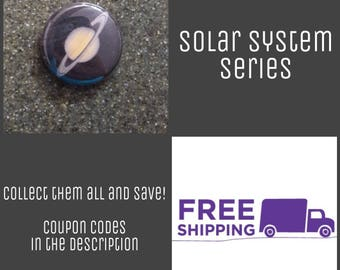 "1"" Saturn - Solar System Series Button Pin or Magnet, FREE SHIPPING & Coupon Codes"