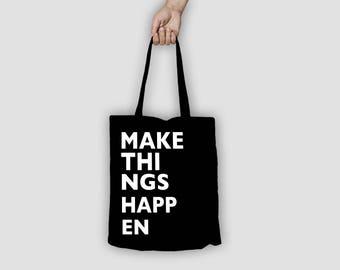 """TOTE bag """"Make things happen"""""""