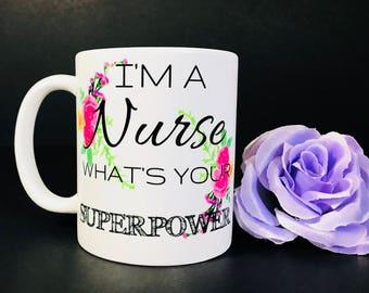 Nurse Gift, Nurse Superpower, Superpower, Nurse Mug, Gifts for Nurse, Nurse Coffee Mug, Nurse Appreciation, Registered Nurse Mug