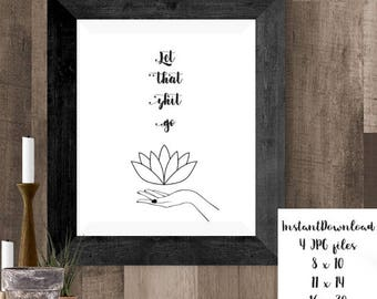 Let Shit Go Sign, Printable Yoga Art, Relax Poster, Mature Yoga Prints, Let it Go, Word Art Decor, Gym Printable, Workout Motivational Art