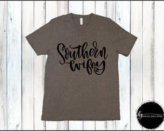Southern Wifey Shirt Southern Wife Shirt Wife Shirt Wife to be shirt Engagement shirt Bride Shirt Wife Shirt Bridal Shower Gift Bridal Top