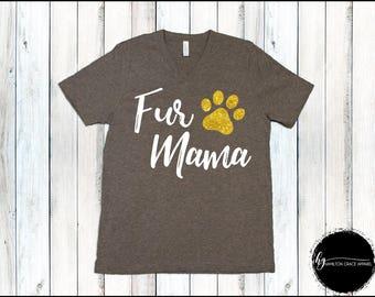Fur Mama Shirt Doggy Mom Shirt Dog Lover Shirt Doggy Shirt Animal Lover Shirt Pawprint Shirt Paw Shirt Doggy Momma Shirt Cat Shirt Dog Shirt
