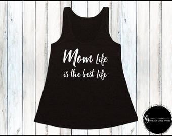 Mom Life is the Best Life Mom Shirt Gift for Mom New Mom Shirt New Mommy Shirt Trendy Mama Shirt New Mom Gift Gift for Mom Mom Tank