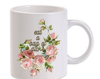 Eat A Bag Funny 11 Ounce Coffee & Tea Mug