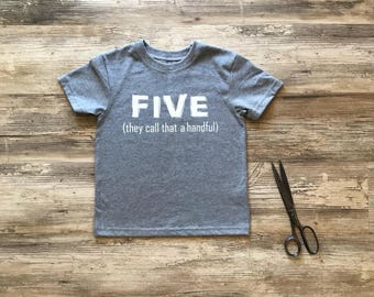 Five Year Old Birthday Shirts - Custom Birthday Shirts, They Call That A Handful