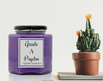 Grade A Psycho Candle, Offensive Gift, Rude Gift, Cheeky Gift, Funny Gift, Sarcastic Gift, Candle, Scented Candle, Candles, Insulting Gift