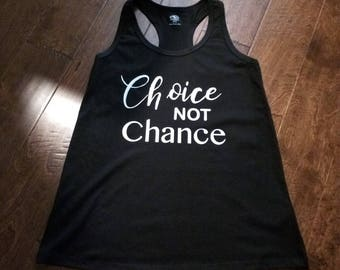 Choice Not Chance - Racerback Tank