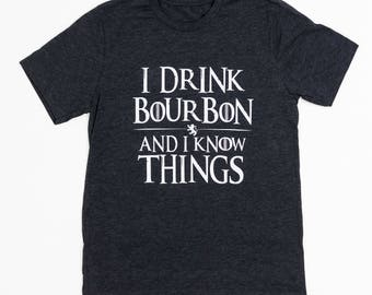I Drink Bourbon and Know Things