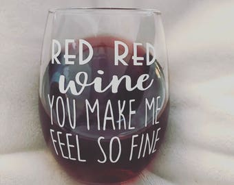 Red red wine you make me feel so fine, red red wine, red wine, red wine glass, ub40, wine glass, red wine you make me feel so fine