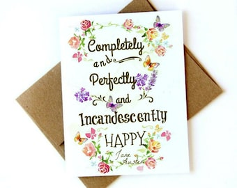 Completely and perfectly and incandescently happy. Jane Austen card