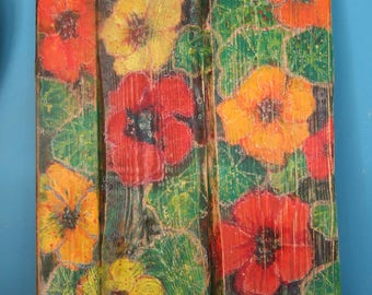 Nasturtium Flowers Painting on wood handmade Original