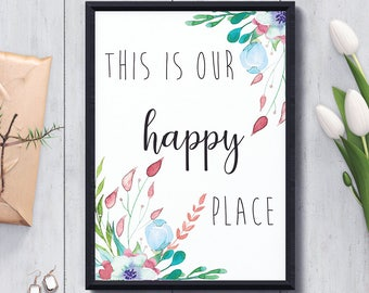 Printable Wall Art, This is Our Happy Place, Digital Download,Wall Art,Home Decor,Inspirational Quote,Motivational,Nursery Decor,Quotes,Art