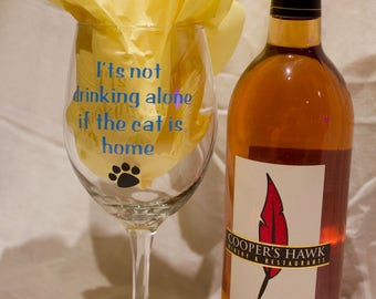 It's not Drinking Alone if the Dog or Cat is Home Wine Glass