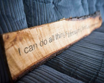I Can Do All Things Through Christ (Phil. 4:13) Live Edge wooden slab wall hanging