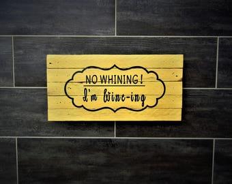 No whining, I'm wine-ing
