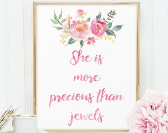 She is more precious than jewels, PRINTABLE Floral nursery wall art quote P119