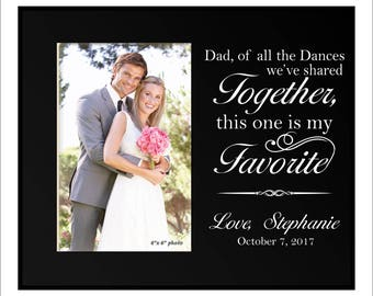 """Personalized Dad Wedding Gift, """"Dad, of all the dances we've shared together, this one is my Favorite"""" Parents Wedding Gift, Dad Photo Frame"""