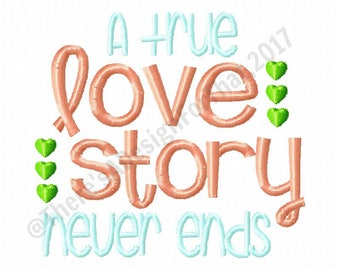 True love story never ends embroidery design, love embroidery design, love story embroidery