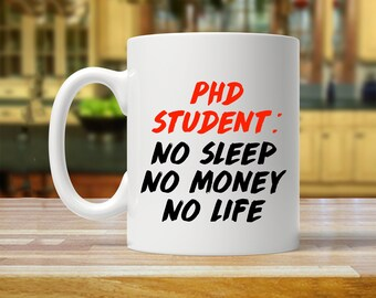 phd student, phd student mug, phd mug, phd student gift ideas, phd student gifts, mugs for phd student, funny phd student gift, phd gift
