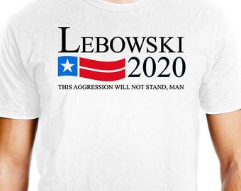 Big Lebowski T Shirt - Big Lebowski Shirt - Big Lebowski T Shirts for Men and Women - The Dude Shirt - Dude T Shirt - The Big Lebowski Shirt