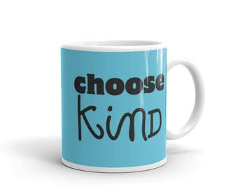 Choose Kind Wonder RJ Palacio anti bullying kindness positive message acceptance education friendship motivation Wonder Movie coffee Mug