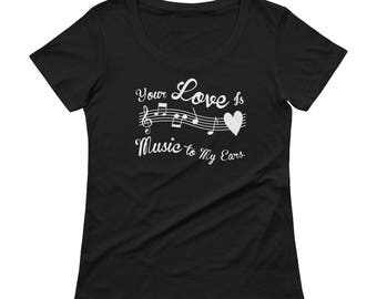Ladies' Scoopneck Music To My Ears Valentines Day shirt musicians guitarists piano players date night sweetheart love boyfriend girlfriend
