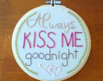 Always Kiss Me Goodnight - hoop art