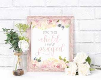 For This Child I Have Prayed, Digital Print, Nursery Decor, Baptism Gift, Baby Girl Nursery, Quote Print, Floral Watercolor, Religious