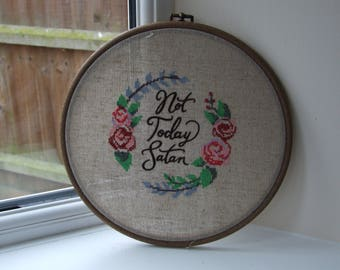 Not Today Satan Embroidery in 10 Inch wood effect frame