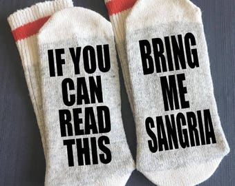 Sangria - Bring me Socks - If You Can Read This - If You Can Read This Bring me Some Sangria - Gifts - Wine Gifts - Novelty Socks