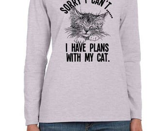 Sorry I can't...I have Plans with my Cat Women's Long Sleeve T-shirt