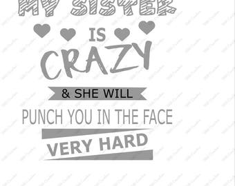 My sister is crazy! - .svg .eps .png .dfx