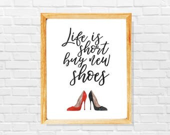 Dressing print, Dressing wall decor, Dressing room art print, Stiletto heels, Shoes lover gift, Shopaholic gift, Life is short buy new shoes