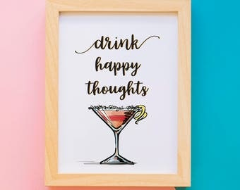 Drink Happy Thoughts, Instant Digital Download Printable Wall Art, Funny Quote, Happy Hour Print