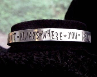 Where you're from isn't always where you belong - bracelet
