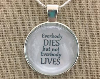 Everybody dies but everybody lives quote pendant necklace /keychain .Music quote pendant .Nicki Minaj and Drake .Moment 4 life quote pendant