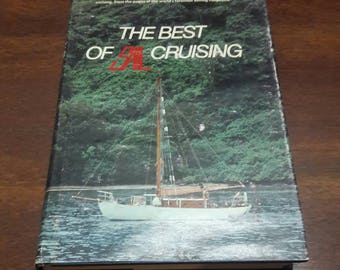1977 The Best Of Sail Cruising, An Illustrated Anthology From SAIL Magazine