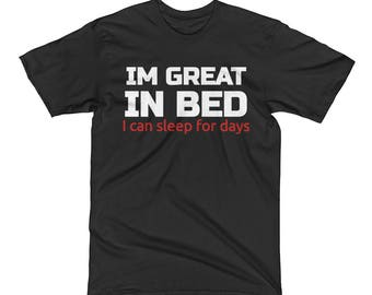 I'm Great in Bed Men's Short Sleeve T-Shirt