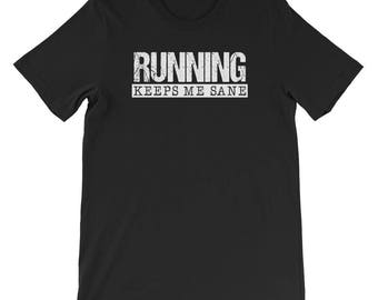 Running Keep Me Sane T-shirt-Running Shirt-Motivational Shirt-Sarcastic Shirt-Running Gifts-Marathon Shirts-Gift for Runners-Trail Running