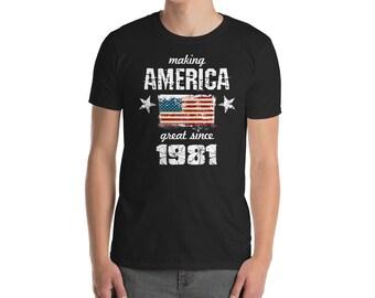 Making America great since 1981 T-Shirt, 37 years old, 37th birthday, custom gift, 80s shirt, Christmas gift, birthday gift, birthday shirt