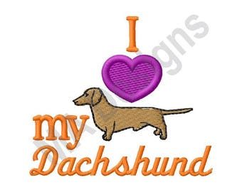 I Love My Dachshund - Machine Embroidery Design, Dachshund, Dog, Puppy