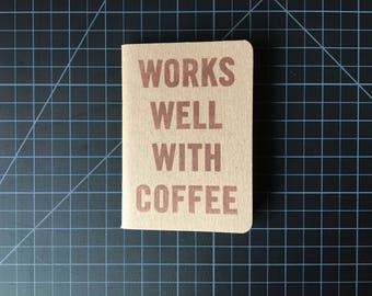 Works Well With Coffee hand-stamped Scout Books pocket notebook