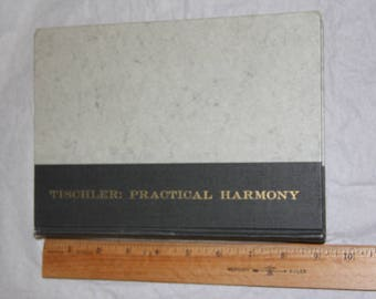 TIschler: Practical Harmony, Hans Tischler, Roosevelt University, Allyn and Bacon Inc., 1964